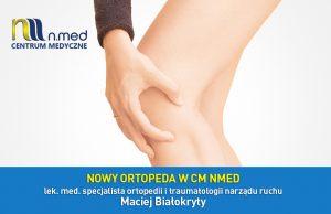 Lekarz specjalista ortopedii Centrum Medyczne NMED